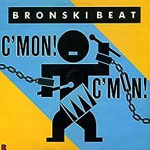Bronski Beat - C'mon! C'mon! - Forbidden Fruit - BITEX 7, Forbidden Fruit - 886 041-1
