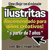 ilustritas – Cómo dibujar con el ordenador: ¡Recomendado para niños creativos!