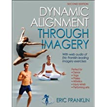 Dynamic Alignment Through Imagery, Second Edition (Enhanced Version)
