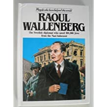 Raoul Wallenberg (People who have helped the world) by Michael Nicholson (1989-03-17)