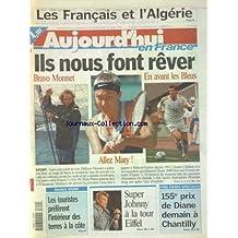 AUJOURD'HUI EN FRANCE [No 17344] du 10/06/2000 - LES FRANCAIS ET L'ALGERIE - MAREE NOIRE - LES TOURISTES PREFERENT L'INTERIEUR DES TERRES A LA COTE - SUPER JOHNNY HALLYDAY A LA TOUR EIFFEL - LES SPORTS - FOOT - MARY EN TENNIS - BRAVO MONNET
