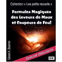 """Formules Magiques des Leveurs de Maux et Coupeurs de Feu (Collection """"les petits recueils"""" t. 1) (French Edition)"""