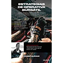 Estrategias de operativa bursátil: Claves, consejos y casos reales para obtener la máxima rentabilidad con los menores recursos y en el menor tiempo posible (Sin colección)