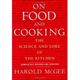 On Food and Cooking: The Science and Lore of the Kitchen by Harold McGee (2004-11-23)
