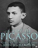 A Life Of Picasso Volume I: 1881-1906: 1881-1906 v. 1