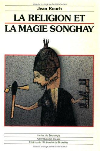 La religion et la magie Songhay par Jean Rouch