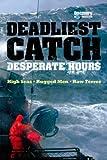 The Deadliest Catch: Desperate Hours
