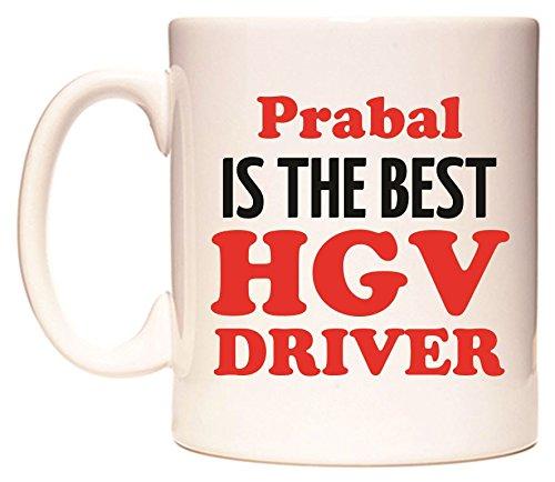 Prabal IS THE BEST HGV DRIVER Becher von WeDoMugs