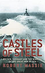 Castles Of Steel: Britain, Germany and the Winning of The Great War at Sea by Robert K Massie (2004-01-15)