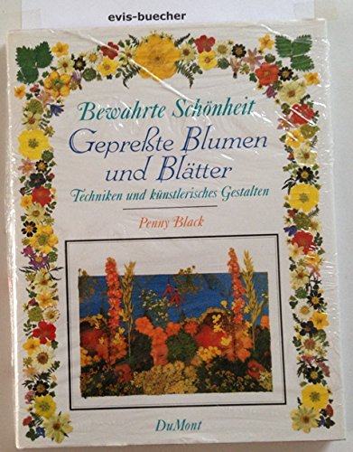 Bewahrte Schönheit gepresste Blumen und Blätter techniken und künstlerisches Gestalten gebundene Ausgabe (Gepresstes Blatt)