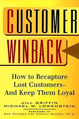 Customer Winback: How to Recapture Lost Customers--And Keep Them Loyal (Jossey-Bass Business and Management Reader)