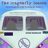 The Dragonfly Season: Streetlights Like Fireworks, Book 2