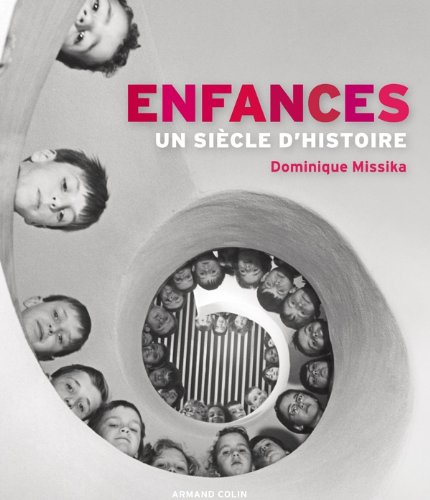 Enfances: Un siècle d'histoire par Dominique Missika
