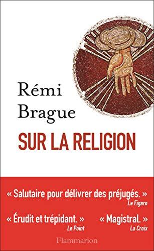 Sur la religion par Rémi Brague