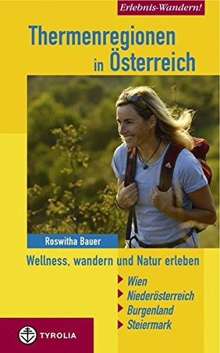 Preisvergleich Produktbild Erlebnis Wandern! Thermenregionen in Österreich: Wellnes, wandern und Natur erleben. Wien - Niederösterreich - Burgenland - Steiermark