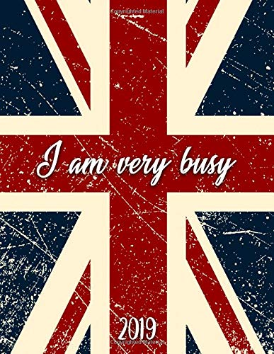 I Am Very Busy 2019: Girly planner with weekly, to-do lists, inspirational quotes and funny holidays. The perfect 2019 organizer with vision boards and much more. por Simple Planners