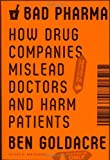 Bad pharma : how drug companies mislead doctors and harm patients
