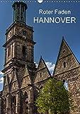 Roter Faden Hannover (Wandkalender 2018 DIN A3 hoch): Hannovers Sehenswürdigkeiten in Bildern auf einem Stadtrundgang entlang dem Roten Faden ... Orte) [Kalender] [Apr 01, 2017] Sulima, Dirk