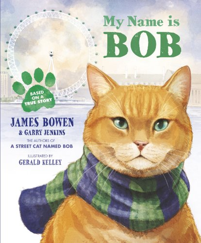 My Name is Bob: An Illustrated Picture Book por James Bowen