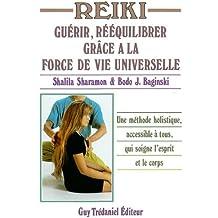 Reiki : Guérir, rééquilibrer grâce à la force de vie universelle