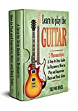 #9: Learn to Play the Guitar: 2 Manuscripts - A Step-by-Step Guide for Beginners, How to Play and Improvise Blues and Rock Solos