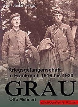 GRAU: Kriegsgefangenschaft in Frankreich 1916 bis 1920 von [Mehnert, Otto]
