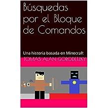 Búsquedas por el Bloque de Comandos: Una historia basada en Minecraft