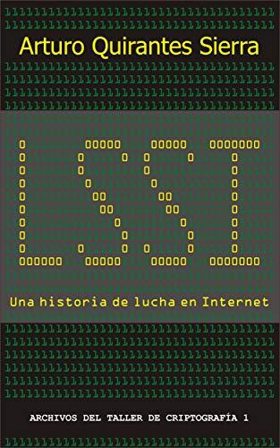 LSSI, una historia de lucha en Internet por Arturo Quirantes Sierra