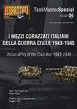 I mezzi corazzati italiani della guerra civile (1943-1945). Tank master special. Ediz. italiana e inglese