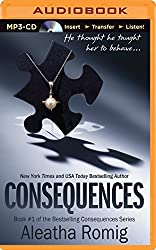 Consequences by Aleatha Romig (2014-11-18)