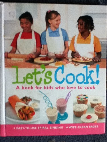 let's Cook! A book for kids who love to cook.
