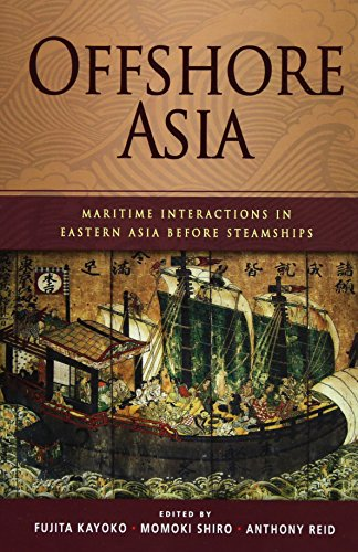 Offshore Asia: Maritime Interactions in Eastern Asia before Steamships