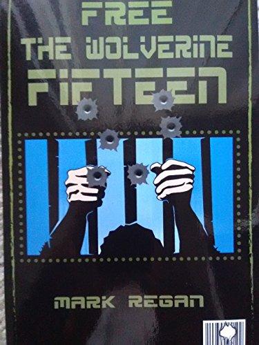 Free the Wolverine Fifteen (English Edition) eBook: MARK REGAN ...