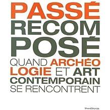Passé recomposé : Quand l'archéologie et art contemporain se rencontrent