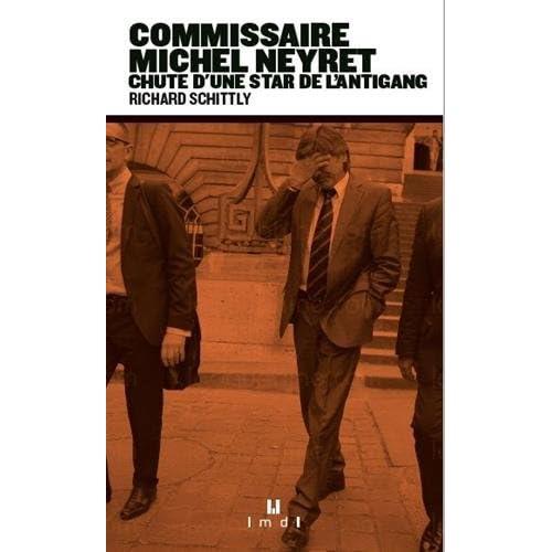 COMMISSAIRE MICHEL NEYRET - EDITIONS MANUFACTURE DE LIVRES