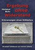 Ergebung ohne Widerstand: Erinnerungen eines Mitläufers by Hartmut Dühr (2010-10-04)