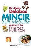 Mincir sur mesure grâce à la chrono-nutrition (A.M. DIETETIQ.)
