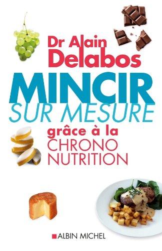 Mincir sur mesure grâce à la chrono-nutrition par Dr Alain Delabos