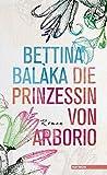 Die Prinzessin von Arborio von Bettina Balàka