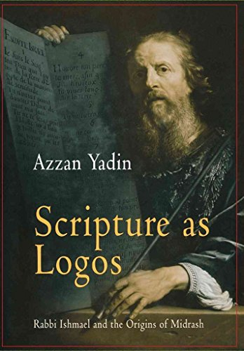 [(Scripture as Logos : Rabbi Ishmael and the Origins of Midrash)] [By (author) Azzan Yadin] published on (June, 2004)