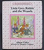Cover of: Little Grey Rabbit and the Weasels (The Little Grey Rabbit) | Alison Uttley