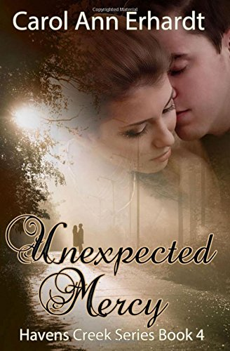 unexpected-mercy-a-christian-romantic-suspense-volume-4-havens-creek-series
