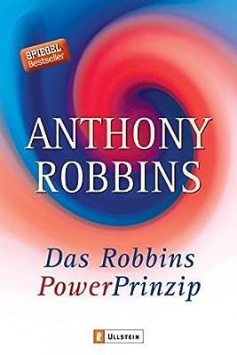 Das Robbins Power Prinzip: Wie Sie Ihre wahren inneren Kraefte sofort einsetzen, jeder kann lernen, sein Schicksal selbst zu bestimmen. Von Anthony Robbins