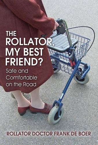The Rollator, My Best Friend?: Safe and Comfortable on the Road