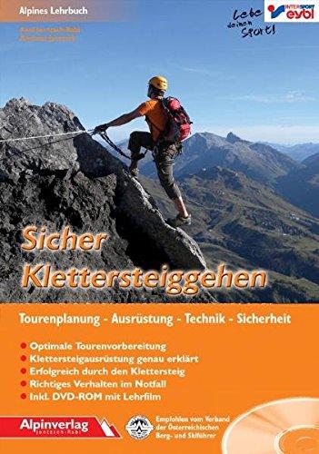 Sicher Klettersteiggehen: Alpines Lehrbuch mit DVD-ROM, für Tourenplanung, Ausrüstung, Technik und Sicherheit.