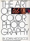 The Art of Color Photography by John Hedgecoe (1983-05-03) - John Hedgecoe