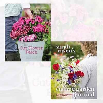 Sarah Raven's Cutting Garden Journal and The Cut Flower Patch 2 Books Bundle - Expert Advice for a Year of Beautiful Cut Flowers,Grow your own cut flowers all year round