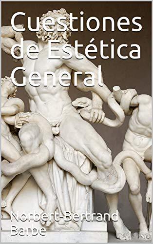 Cuestiones de Estética General por Norbert-Bertrand Barbe
