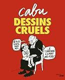 Telecharger Livres Dessins cruels (PDF,EPUB,MOBI) gratuits en Francaise