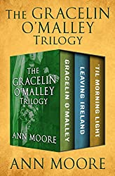 The Gracelin O'Malley Trilogy: Gracelin O'Malley, Leaving Ireland, and 'Til Morning Light (English Edition)